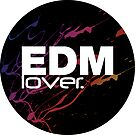 EDM (Electronic Dance Music) Lover. by DropBass