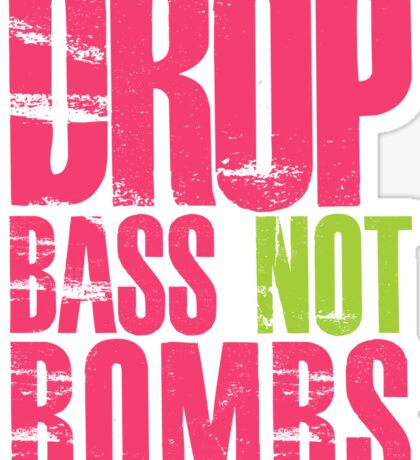 Drop Bass Not Bombs (magenta/neon)  Sticker