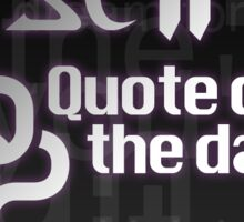 SC2 Quote of the Day - Classic  Sticker