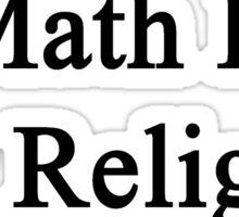 Math Is My Religion Sticker