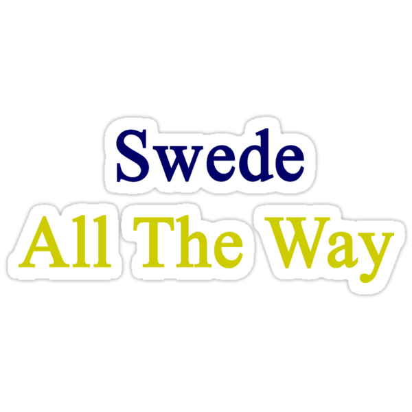 Swede All The Way  by supernova23