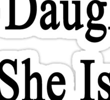 Call My Daughter She Is A Firefighter Sticker