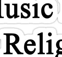 Music Is My Religion Sticker