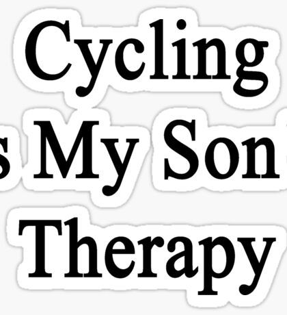 Cycling Is My Son's Therapy Sticker