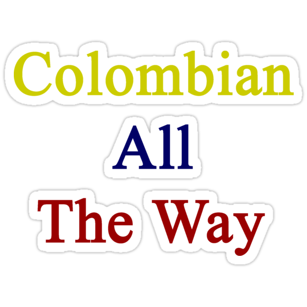 Colombian All The Way by supernova23