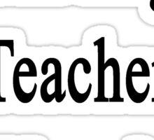 I'm An English Teacher Not Your Mom Sticker
