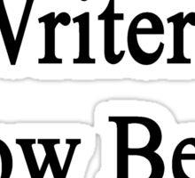 Writers Know Better Sticker