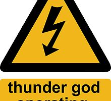 Thunder god operating warning sign by Matthew Sergison-Main