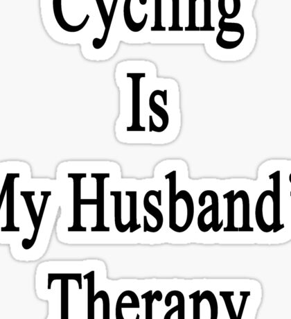 Cycling Is My Husband's Therapy Sticker