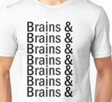 Brains & .... Unisex T-Shirt