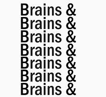 Brains & .... T-Shirt