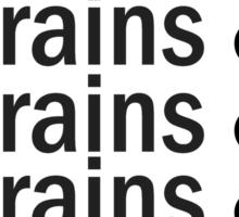 Brains & .... Sticker