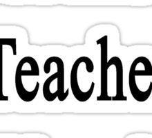 I'm A History Teacher Not Your Mom Sticker
