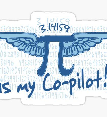 Pi is my Co-Pilot Sticker