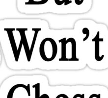 You Can Try But You Won't Get Chess Out Of My Life Sticker