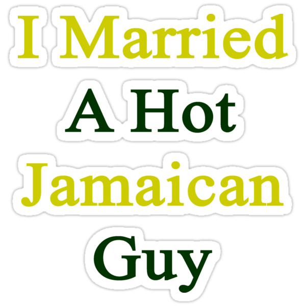 I Married A Hot Jamaican Guy by supernova23