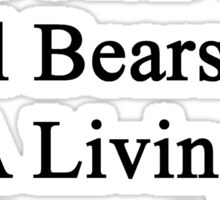 My Husband Doesn't Heal Bears For A Living He Does It For Fun Sticker