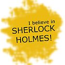 Believe in Sherlock by bethscherm