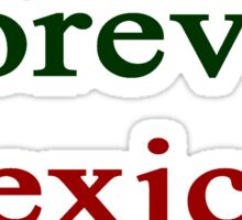 Forever Mexican Sticker