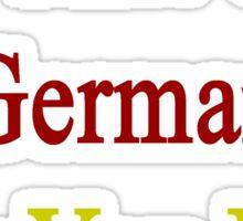 I'm That Cute German Guy You Like Sticker