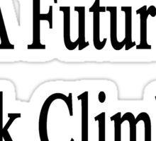My Daughter Is A Future Rock Climbing Star Sticker