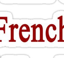 I'm That Cute French Girl You Like Sticker