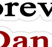 Forever Dane Sticker