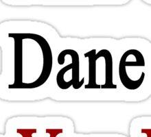I'm That Cute Dane Guy You Like Sticker