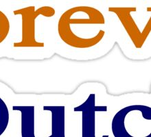 Forever Dutch  Sticker