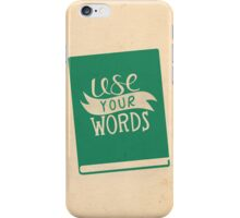 Use Your Words iPhone Case/Skin