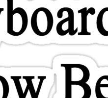Keyboardists Know Better Sticker