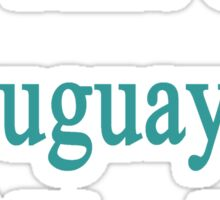 I'm That Cute Uruguayan Girl You Like Sticker