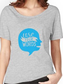 Use Your Words (Alternate) Women's Relaxed Fit T-Shirt
