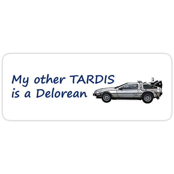 My other TARDIS is a Delorean by Jason Scott
