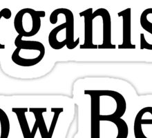 Organists Know Better  Sticker