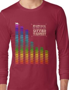 Gentlemen, We Have Hit Our Otter Target Long Sleeve T-Shirt