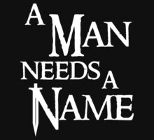 A Man Needs A Name [White] by Mighteez