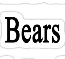 I Will Defend Bears No Matter What Sticker