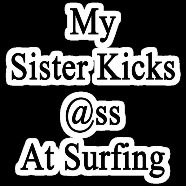 My Sister Kicks Ass At Surfing  by supernova23