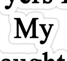Good Lawyers Like My Daughter Aren't Cheap Sticker