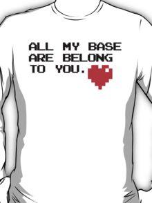 All My Base (Black) T-Shirt