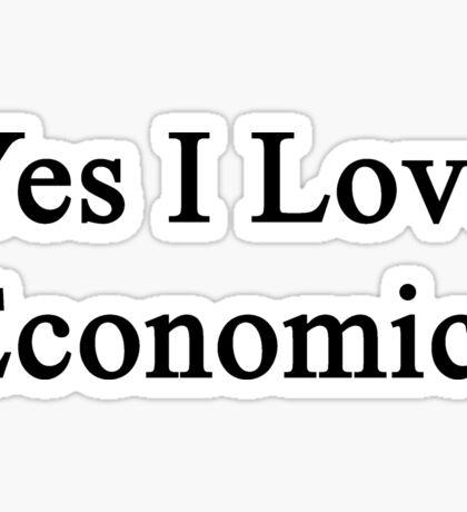 Yes I Love Economics Sticker