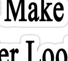 Vocalists Make Better Looking Children Sticker