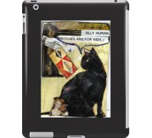 Silly Human(Matches Are For Kids!) iPad Case/Skin