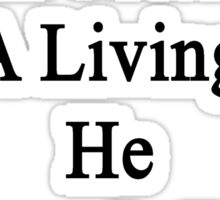 My Dad Doesn't Run For A Living He Does It For Fun Sticker