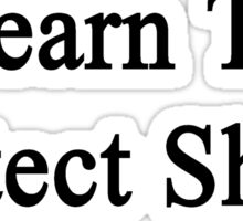Learn To Protect Sheep  Sticker