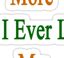 I Love India More Than I Ever Loved My Ex-Husband  Sticker