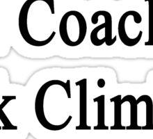 I Coach Rock Climbing  Sticker