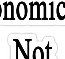 No Economics Is Not Just For Geeks Sticker
