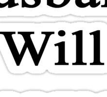 My Husband Will Become A Journalist  Sticker